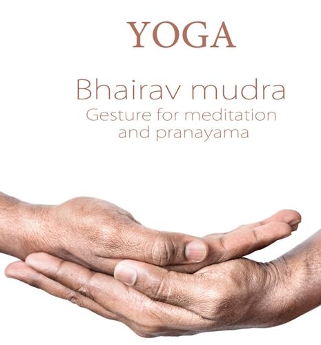 Bhairava Mudra – How To Do Steps And Benefits